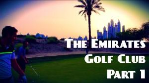 THE EMIRATES GOLF CLUB, DUBAI PART 1